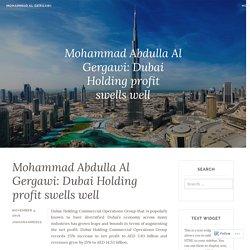 Mohammad Abdulla Al Gergawi: Dubai Holding profit swells well