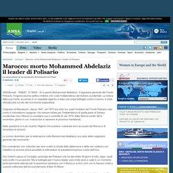 Marocco: morto Mohammed Abdelaziz il leader di Polisario - Cronaca