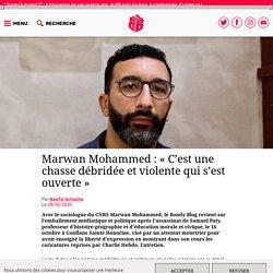 """Marwan Mohammed : """"C'est une chasse débridée et violente qui s'est ouverte"""""""