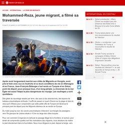 Mohammed-Reza, jeune migrant, a filmé sa traversée