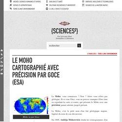 Le Moho cartographié avec précision par GOCE (ESA)