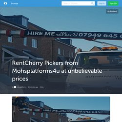RentCherry Pickers from Mohsplatforms4u at unbelievable prices (with image) · mohsplatforms