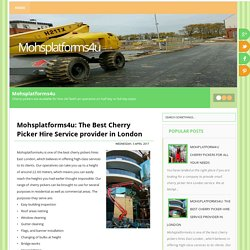 Mohsplatforms4u: The Best Cherry Picker Hire Service provider in London