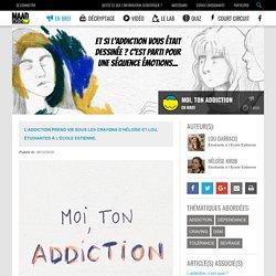 Moi, ton addiction [BD]