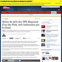 Moins de 50% des TPE disposent d'un site Web, 16% intéressées par le cloud
