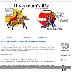 9 mois dans la peau d'une future maman chez les British - It's a mum's life
