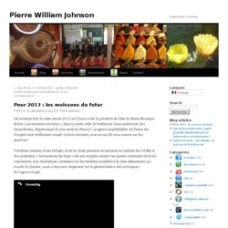 Pour 2013 : les moissons du futur | Pierre William Johnson