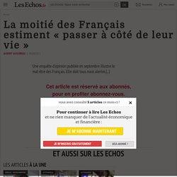 La moitié des Français estiment « passer à côté de leur vie »