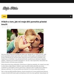 Příběh o tom, jak mi moje dítě pomohlo přestat kouřit - lifestile