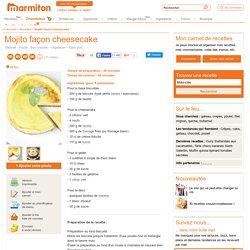 Mojito façon cheesecake : Recette de Mojito façon cheesecake