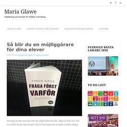 Så blir du en möjliggörare för dina elever – Maria Glawe