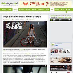 Mojo Bike Fixed Gear Fixie so sexy !