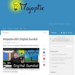 001: Digital Sundial - Mojoptix