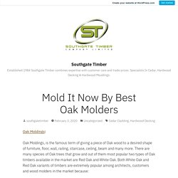 Mold It Now By Best Oak Molders – Southgate Timber