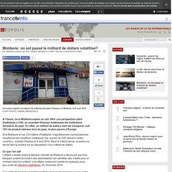 Moldavie: où est passé le milliard de dollars volatilisé?