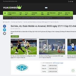 Soi kèo, dự đoán Molde vs Arsenal, 0h55 ngày 27/11 Cúp C2 châu Âu