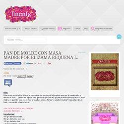 PAN DE MOLDE CON MASA MADRE POR ELIZAMA REQUENA L.