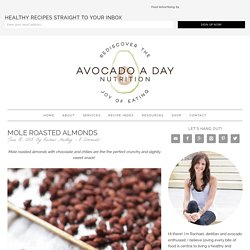 Mole Roasted Almonds - Avocado a Day