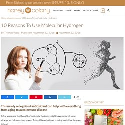 10 Reasons To Use Molecular Hydrogen