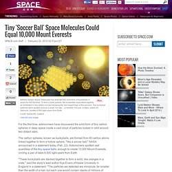 Tiny 'Soccer Ball' Space Molecules Could Equal 10,000 Mount Everests