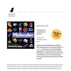 Molecules. The elements and the architecture of everything.