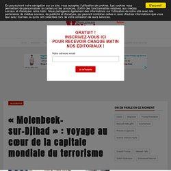 « Molenbeek-sur-Djihad » : voyage au cœur de la capitale mondiale du terrorisme