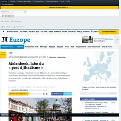 Molenbeek, labo du «post-djihadisme»