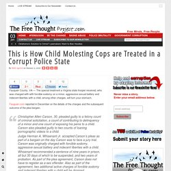This is How Child Molesting Cops are Treated in a Corrupt Police State