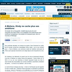 A Moliens, Kindy ne cache plus ses ambitions
