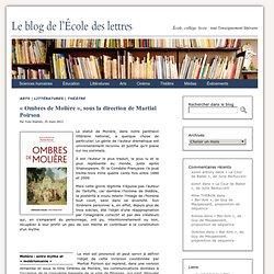« Ombres de Molière », sous la direction de Martial Poirson
