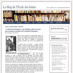 «L'École des femmes», de Molière, mise en scène par Jacques Lassalle à la Comédie-Française, « Le Blog de l