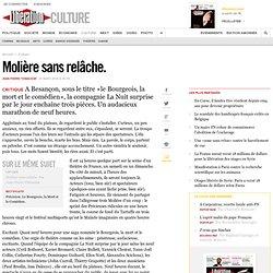 Molière sans relâche.