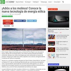 ¡Adiós a los molinos! Conoce la nueva tecnología de energía eólica