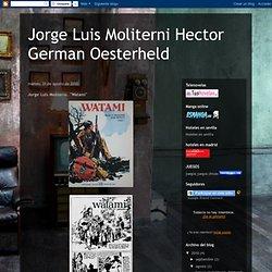 """Jorge Luis Moliterni Hector German Oesterheld: Jorge Luis Moliterni. """"Watami"""""""