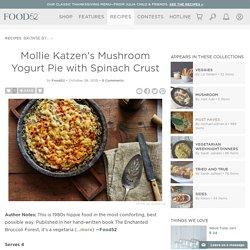 Mollie Katzen's Mushroom Yogurt Pie with Spinach Crust Recipe on Food52