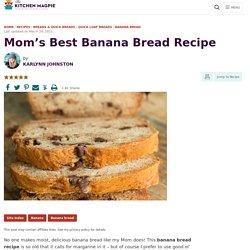 Mom's Best Banana Bread Recipe