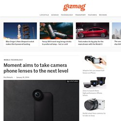 Moment aims to take camera phone lenses to the next level