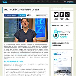 GMO Yes Or No, Dr. Oz's Moment Of Truth