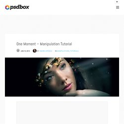 One Moment – Manipulation Tutorial « Manipulations « Tutorials « PSD Box – Original Photoshop Tutorials