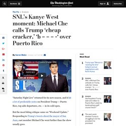 SNL's Michael Che unloads on Trump, calls him 'cheap cracker,' 'b – – – -' over Puerto Rico