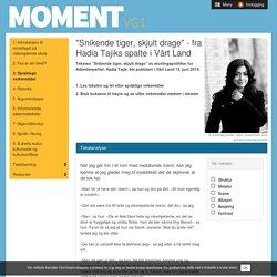 "Moment 1: ""Snikende tiger, skjult drage"" - fra Hadia Tajiks spalte i Vårt Land"