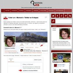 """Créer un """"Moment"""" Twitter en 6 étapes - QUESTION WEB"""