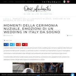 Momenti della cerimonia nuziale. Emozioni di un wedding in Italy da sogno