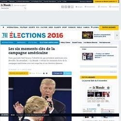 Les six moments clés de la campagne américaine