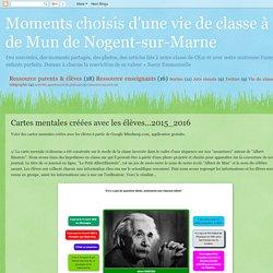 Moments choisis d'une vie de classe à l'école Albert de Mun de Nogent-sur-Marne: Cartes mentales créées avec les élèves...2015_2016
