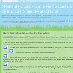 Moments choisis d'une vie de classe à l'école Albert de Mun de Nogent-sur-Marne: Charte d'utilisation du blog et de Twitter en classe