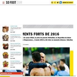 Moments Forts 2016 - Brésil, Portugal, Johan Cruyff, Zinédine Zidane