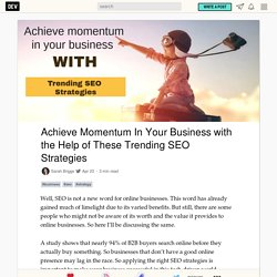 Achieve Momentum In Your Business with the Help of These Trending SEO Strategies