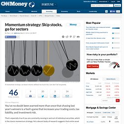 Momentum strategy: Skip stocks, go for sectors - Mar. 5, 2014