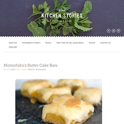 Momofuku's Butter Cake Bars Some Kitchen Stories Momofuku's Butter Cake Bars | 1 Photographer. 1 Writer. This is Our Food Blog.